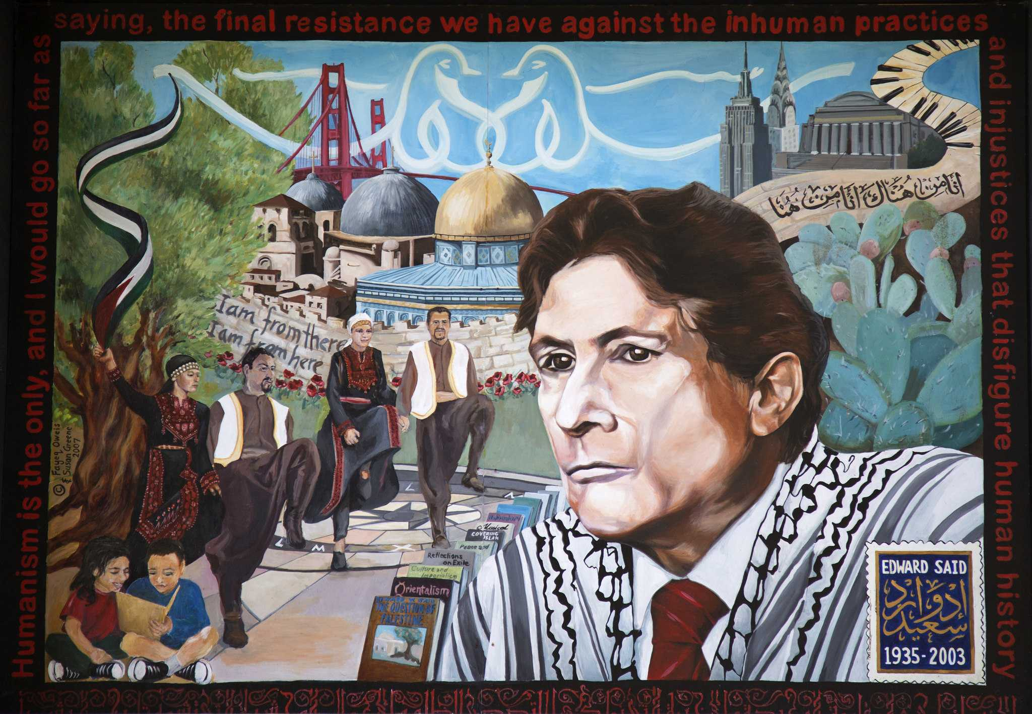 Palestinian Cultural Mural: Honoring Dr. Edward Said painted Fayeq Oweis & Susan Greene. The mural was dedicated on November 2, 2007, in honor of Dr. Edward Said's activism for human rights, justice, and a peaceful solution to the Palestinian-Israeli conflict inspired millions of people around the world. (Emma Chiang / Xpress)