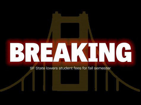 SF State lowers student fees for fall semester