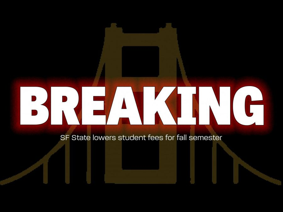 SF+State+lowers+student+fees+for+fall+semester