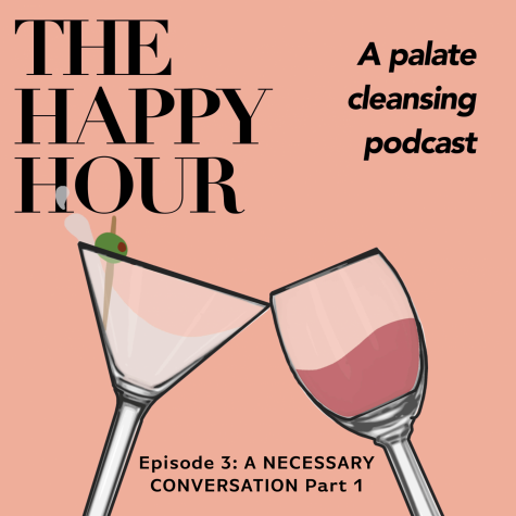 The Happy Hour Podcast Episode 3: A NECESSARY CONVERSATION