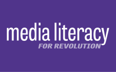 Media Literacy for Revolution