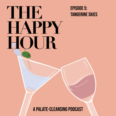 The Happy Hour: A palate cleansing podcast, Episode 5: TANGERINE SKIES