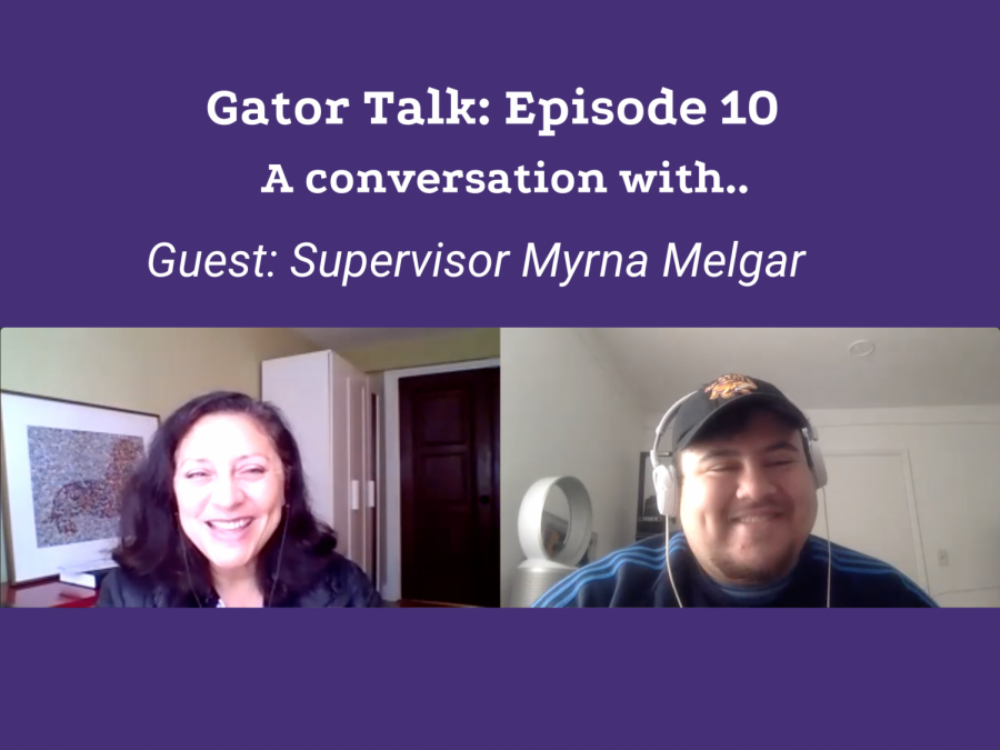 Gator Talk Episode 10 : A conversation with Supervisor Myrna Melgar