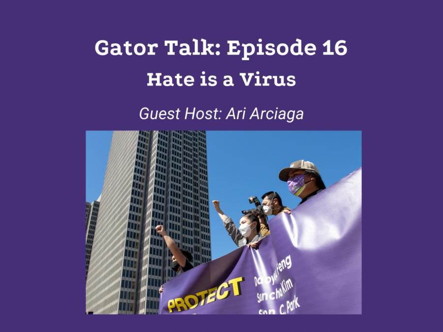 Gator Talk Episode 16: Hate is a Virus