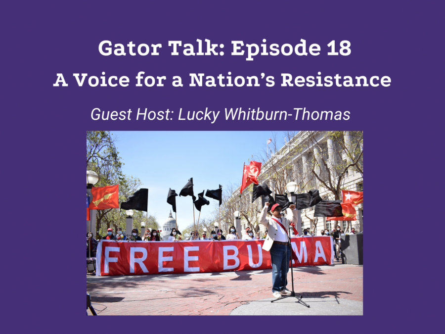Gator Talk Episode 18: A Voice for a Nations Resistance - The story of Me Me Khant